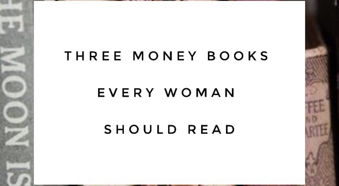 3 Money Books Every Woman Should Read